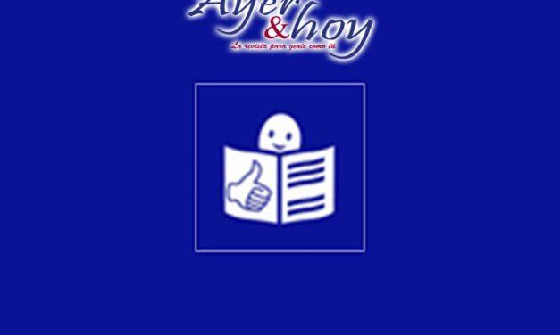 La revista Ayer&Hoy, con la lectura fácil